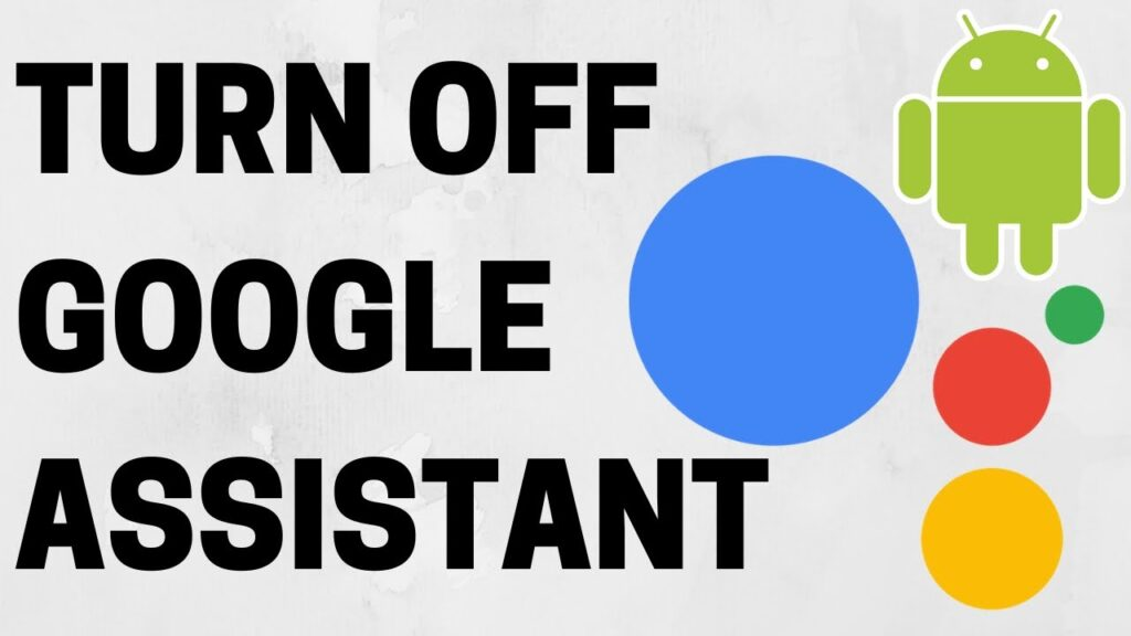 How to Turn Off Google Assistant on Your Device